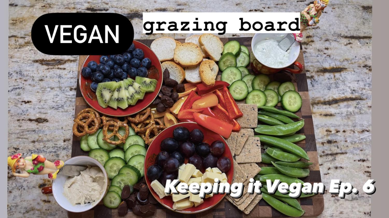 How to Make a VEGAN Snack Board-Keeping it Vegan, Episode 6