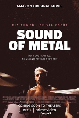 """Sound of Metal"", directed by Darius Marder, stars Riz Ahmed as Ruben, a heavy metal drummer that begins to lose their hearing. The film follows Ruben as he copes with this disruptive change."
